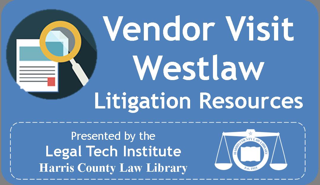Vendor Visit Westlaw Litigation Resources.PNG
