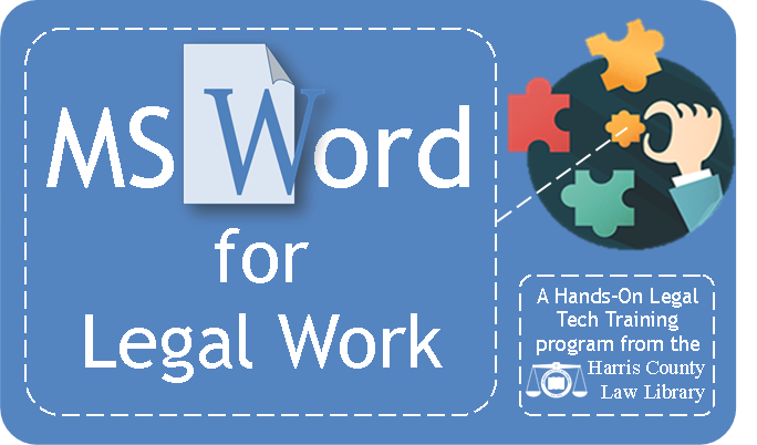 MS Word for Legal Work, a Hands-On Legal Tech Training program from the Harris County Law Library, Thursday, August 30, 2018.