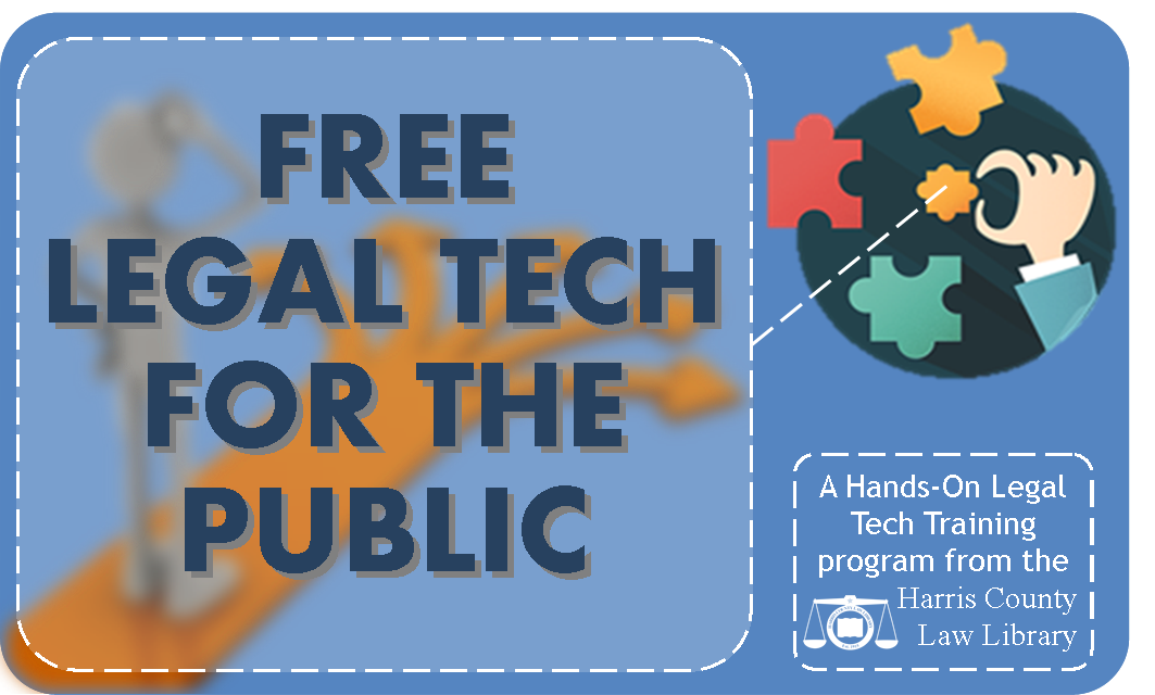 Free Legal Tech for the Public - Click for details from the Legal Tech Institute at the Harris County Law Library