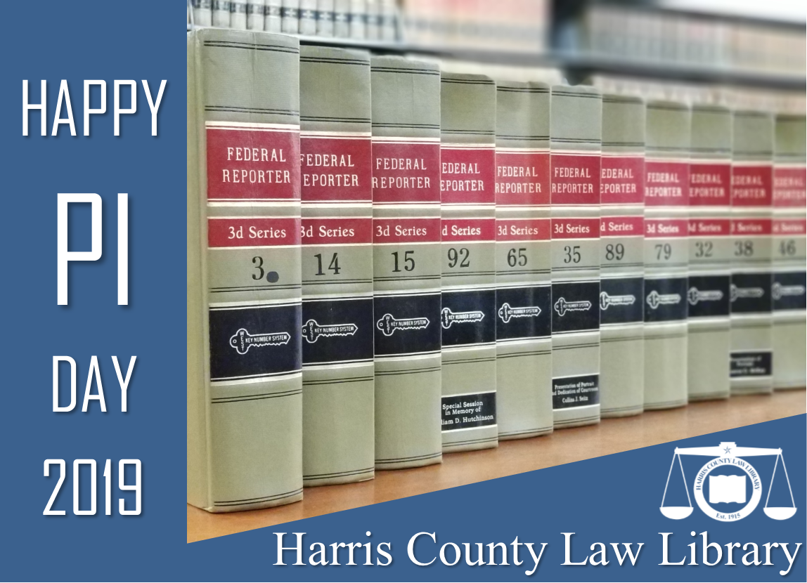 Happy PI Day 2019 from the Harris County Law Library    {photo shows Federal Reporters arranged so the volume numbers appear in the order of the digits of the number Pi}