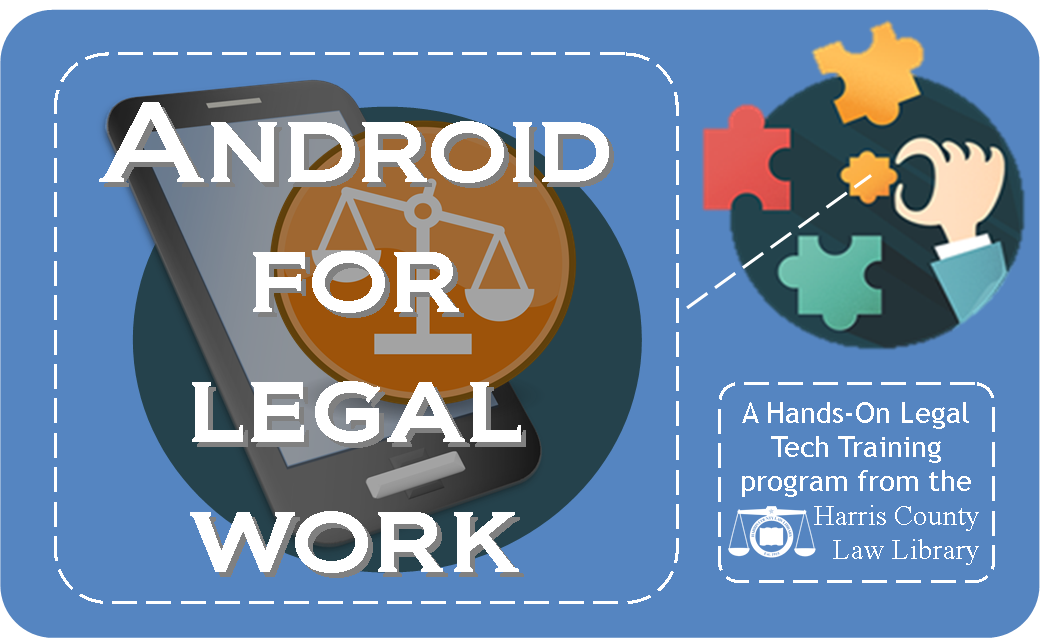Android for Legal Work TITLE GRAPHIC.png