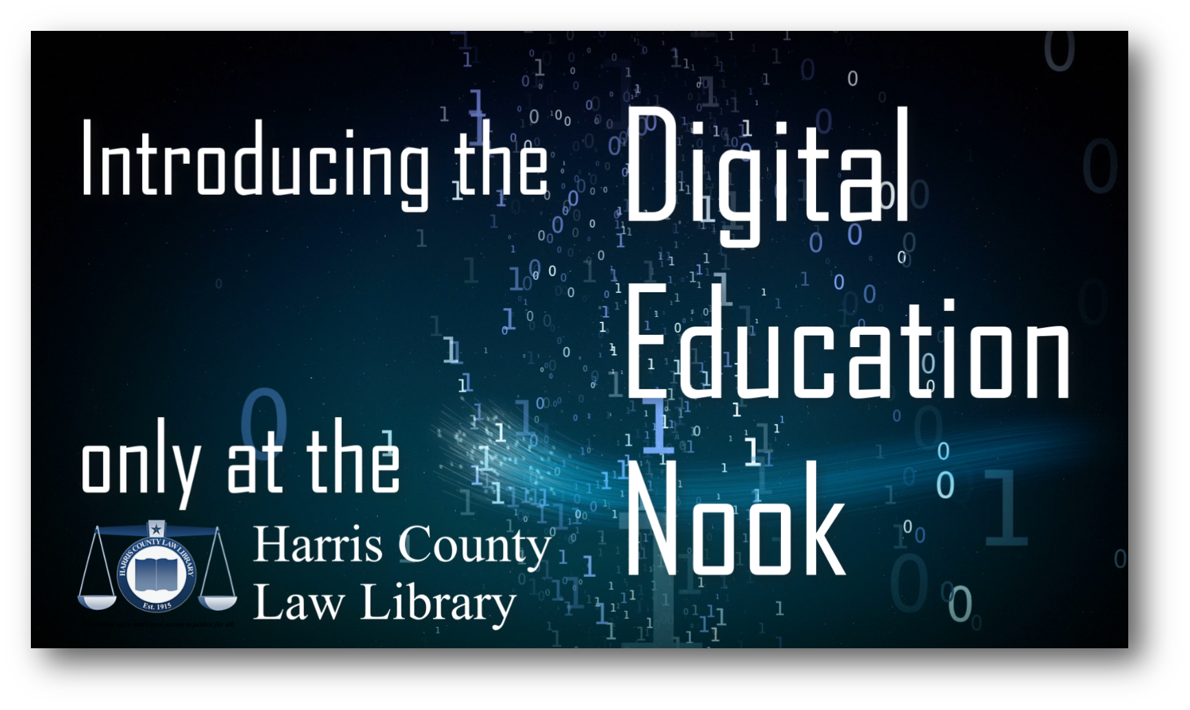 Introducing the Digital Education Nook only at the Harris County Law Library