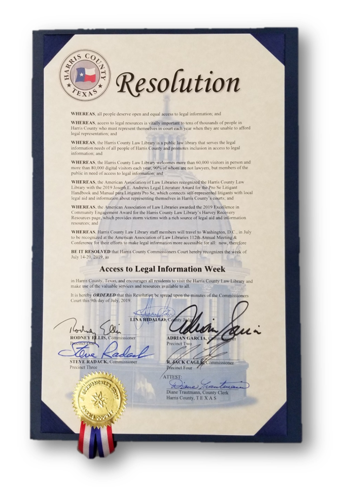 "Resolution of the Harris County Commissioners Court adopted July 9 naming July 14-20 ""Access to Legal Information Week"" in Harris County."