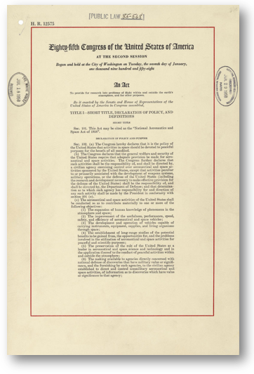 The  National Aeronautics and Space Act of 1958 , contained in the United States Statues at Large,  Pub. L. No. 85-568, 72 Stat. 426-438 , established NASA and marked America's official entry into the Space Race.