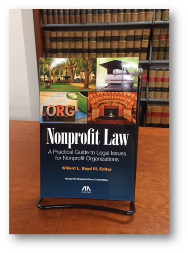 Edited by Willard L. Boyd III  Published by American Bar Association. Business Law Section. Nonprofit Organizations Committee  KF 1388 .N66 2017