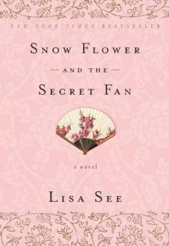 Snow Flower and the Secret Fan by Lisa See.  Deluxe paperback $17.00