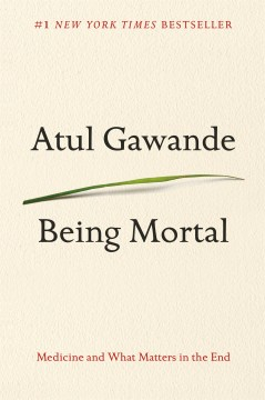 Lise is reading Being Mortal by Atul Gawande