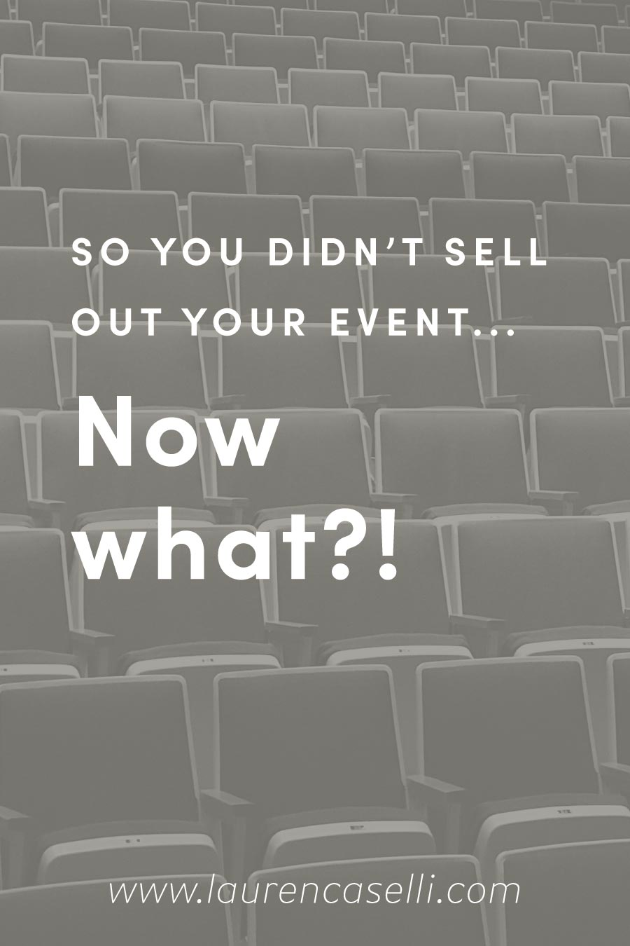 Struggling because you didn't sell your event out? This blog post will talk about WHY selling out doesn't always have to be the goal and WHAT to do if you didn't sell out all your tickets.