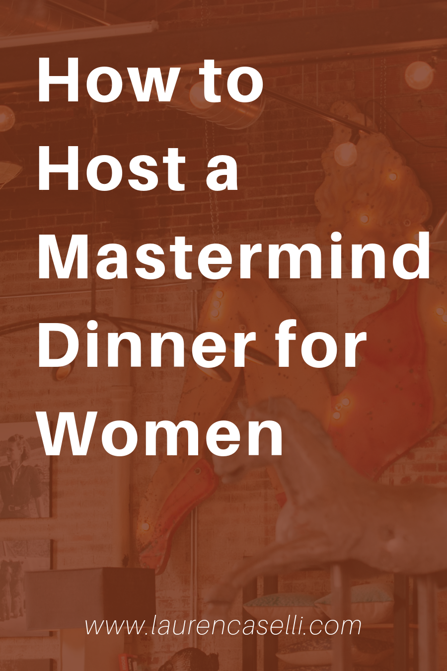 Want to know how to host a mastermind dinner? Read this post to find out the step-by-step process!