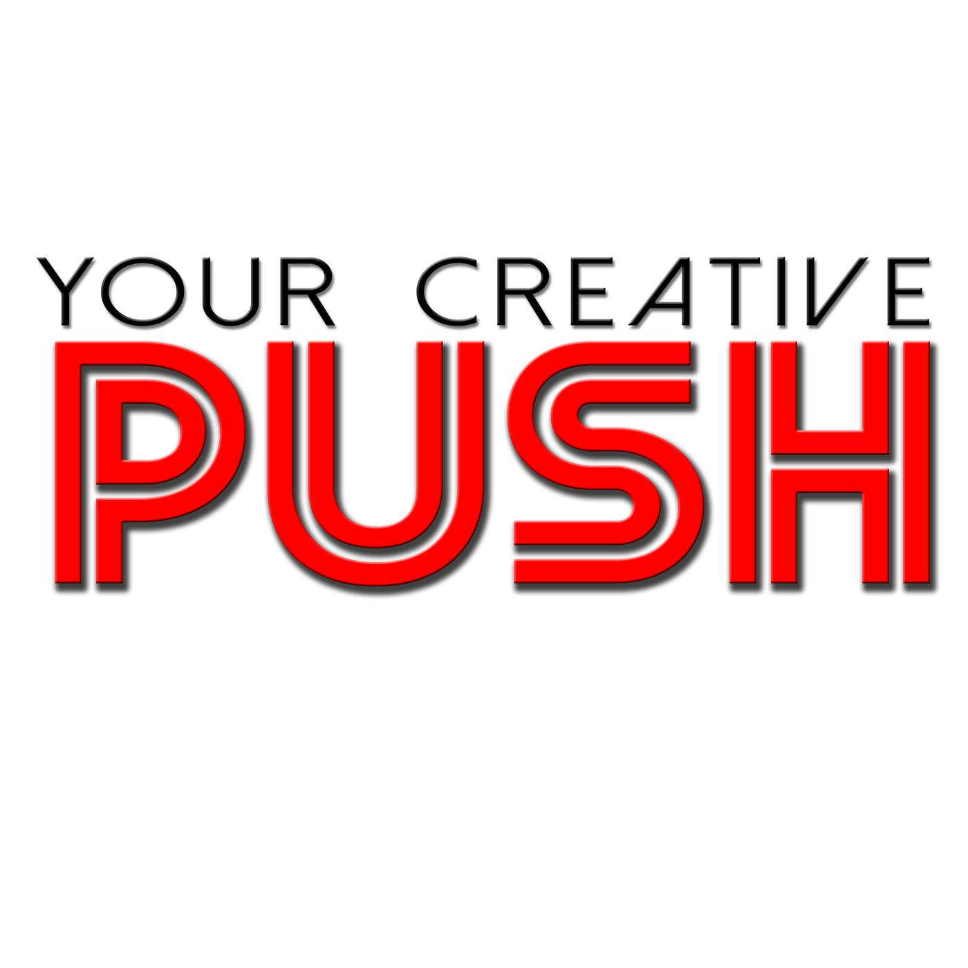 "Your Creative Push with Youngman Brown - LISTEN part 1""Building your creative infrastructure""LISTEN part 2""ENJOY the creative journey"""
