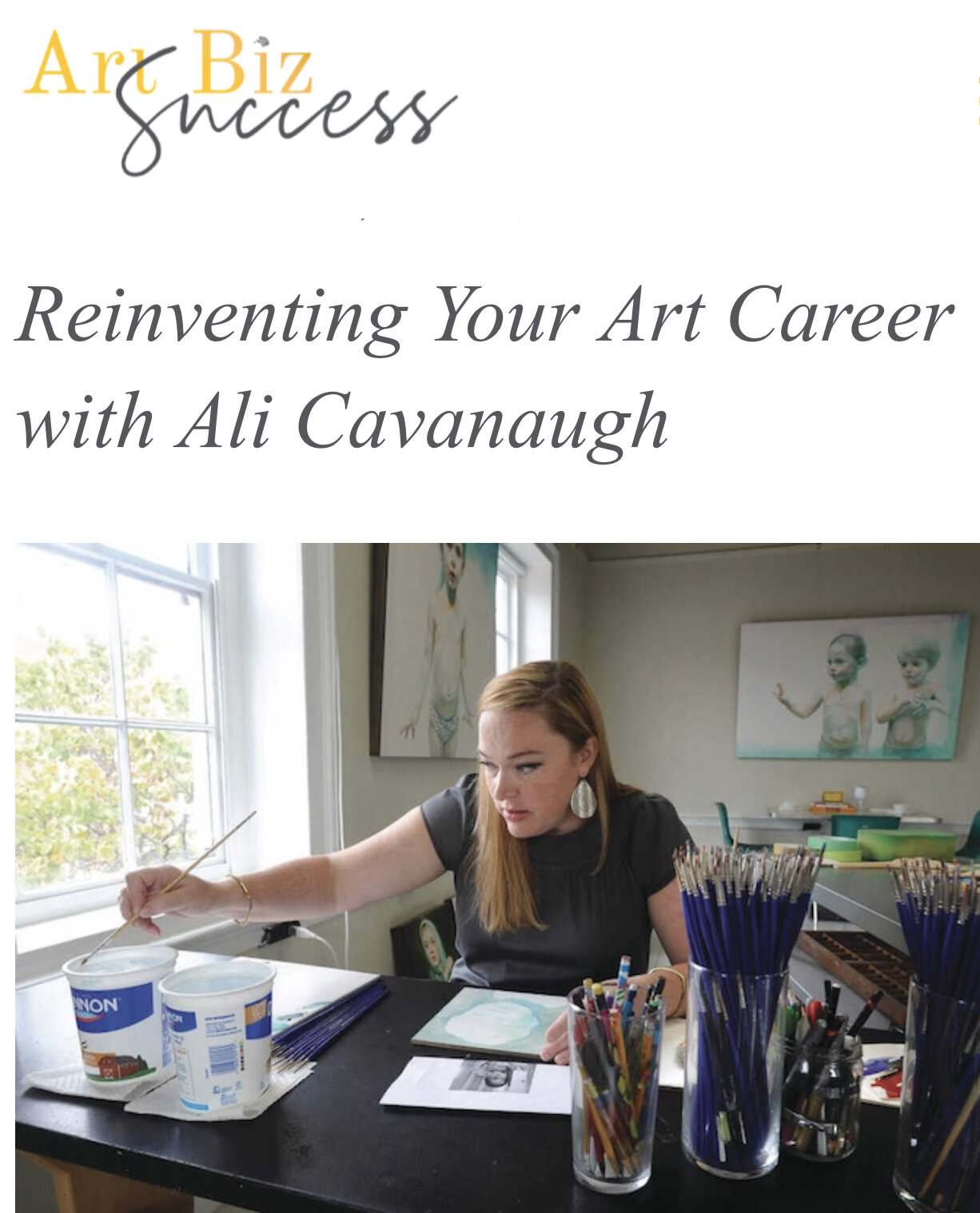 Art Biz Success with Alyson Stanfield - In 2014, Ali Cavanaugh had 11 galleries representing her work. It was all she could do to keep up with demand. Then she did something drastic:she recalled them all. She asked every gallery to return what they had in inventory she decided to be more proactive about what she wanted for her life and art. LISTEN to the full story