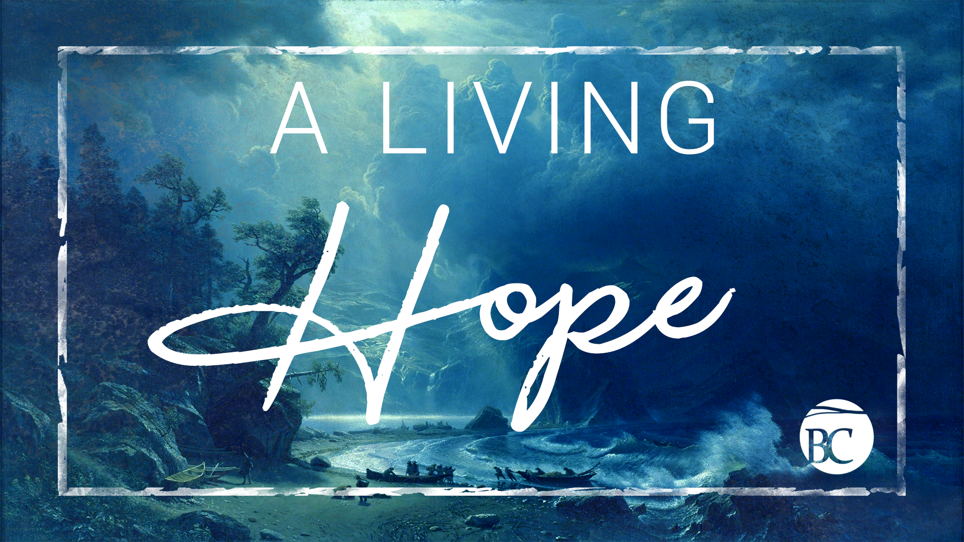 A Living Hope (1920x1080).png