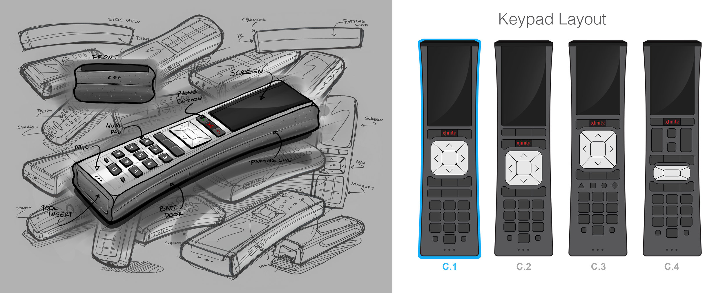 I sketched around the XR5 remote that xfinity currently offers. I wanted to keep design of the new XRP close to the aesthetic of the existing remote with a few design changes. After I got the form down,I laid out several possible button arrangements making sure I had room for the touchscreen.I chose the one best suited for this design from a usability Standpoint. From there i brought it into Solidworks and began Modeling
