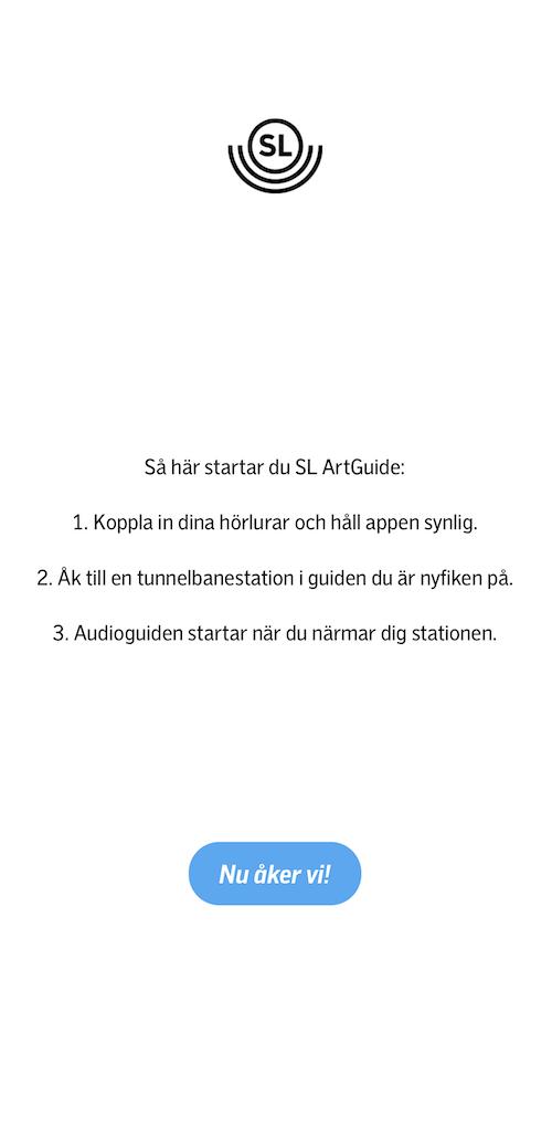 Guidade instruktioner i appen när du startar den.  Källa: SL Art Guide(2019)