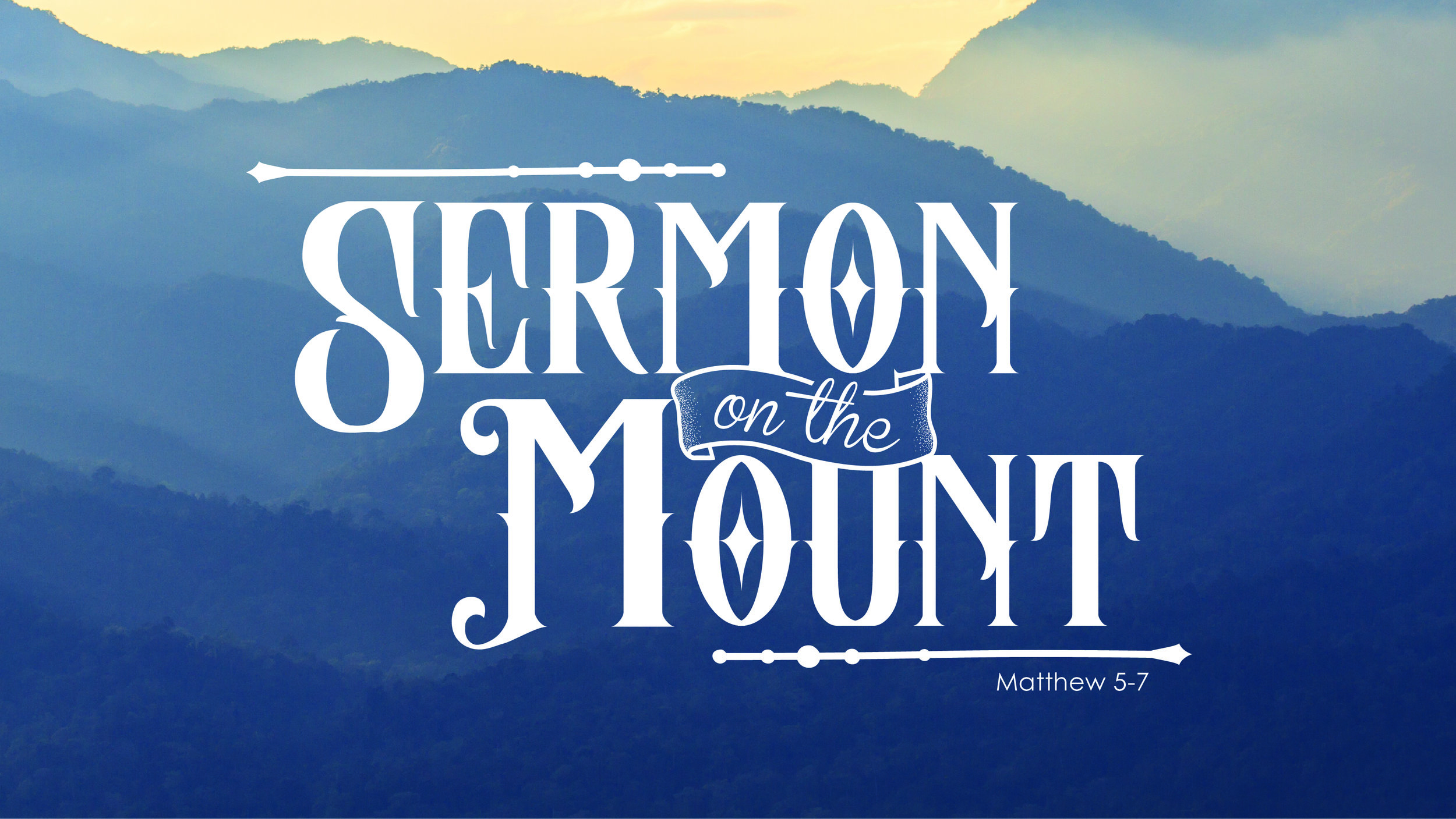 Sermon on the Mount: Matthew 5-7  - Summer 2019