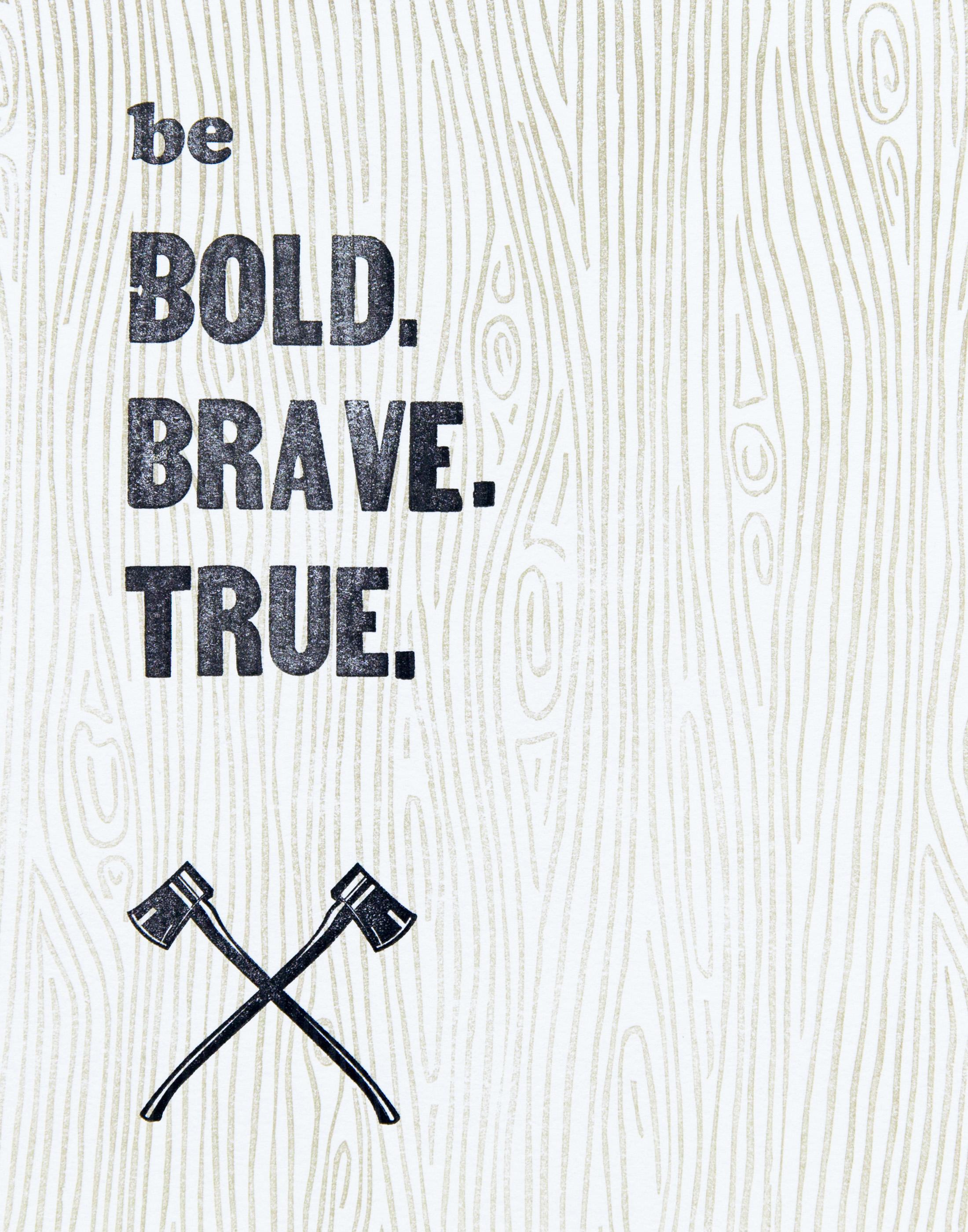 be_bold_brave_true_woodgrain_print.jpg