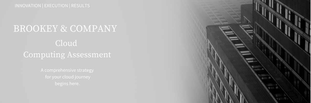 Brookey & Company Cloud Strategy Innovation | Execution | Results
