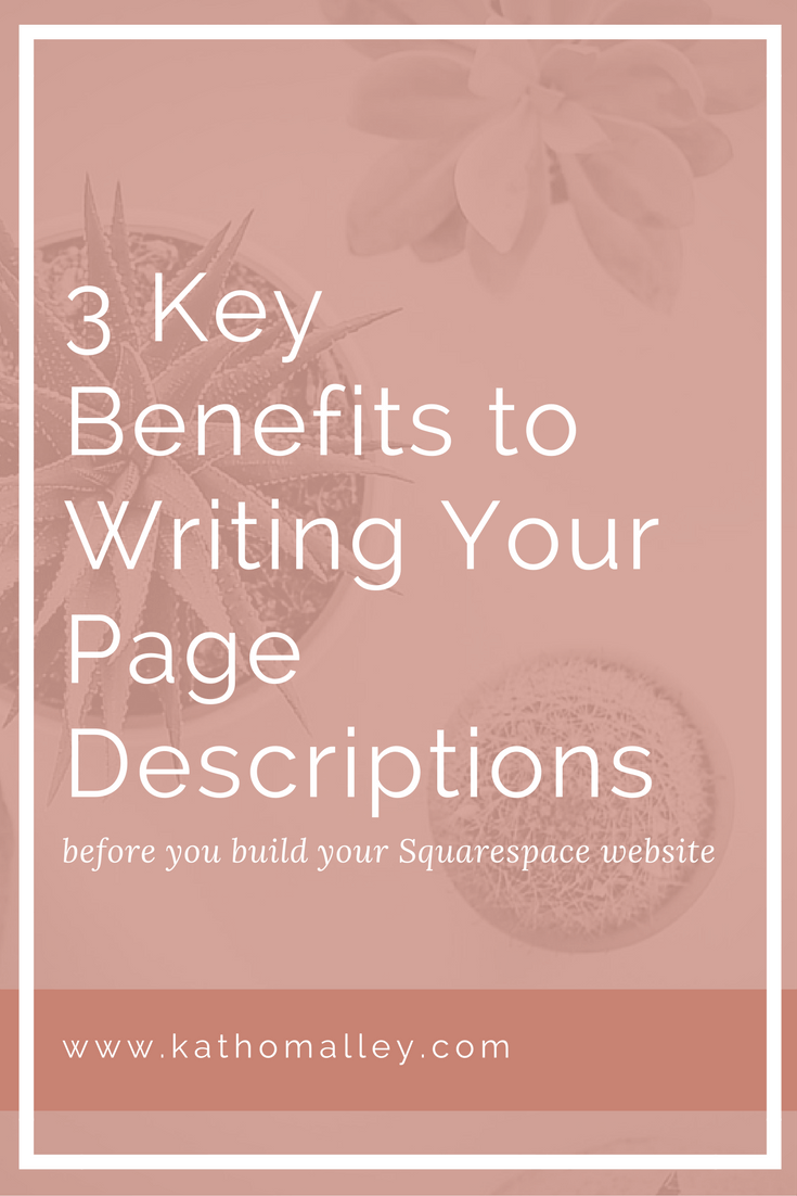 3 Benefits to Writing your Squarespace page descriptions before Building your Website