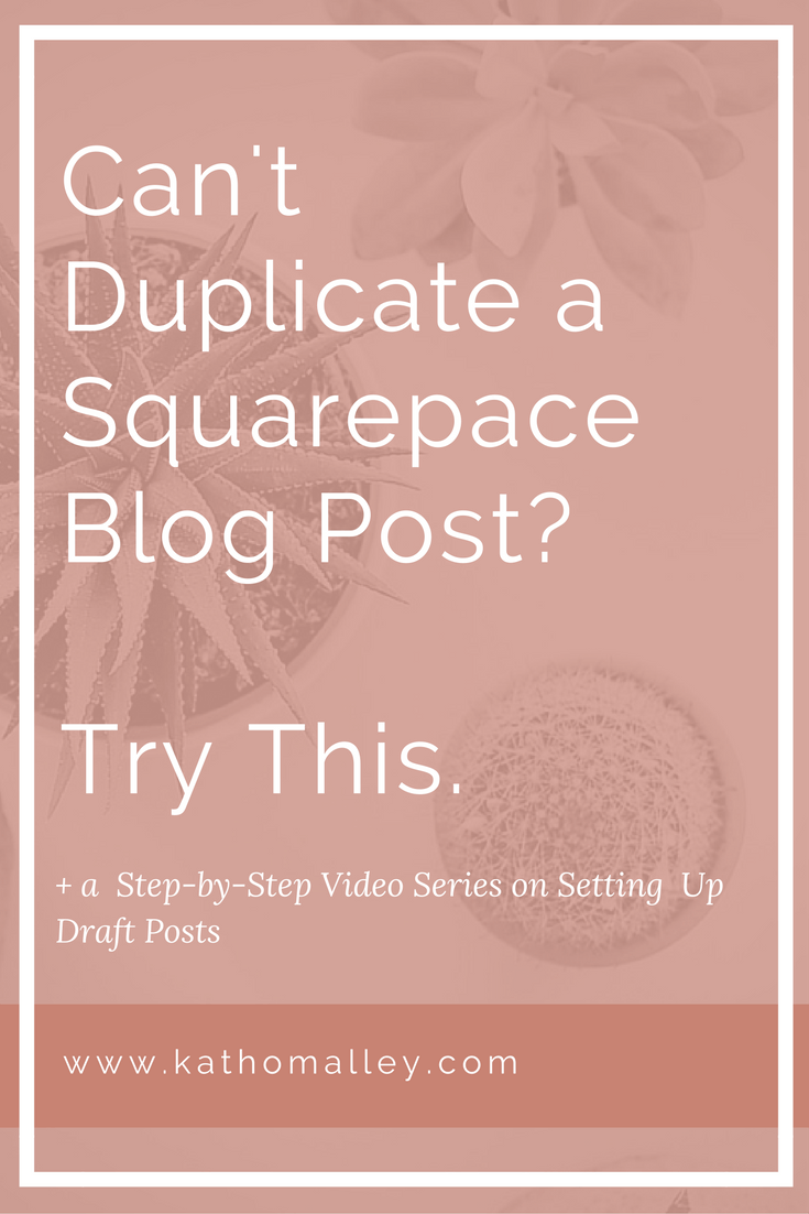 Can't Duplicate a Squarespace Blog Post? Try Batching the Set Up of Blog Post Drafts