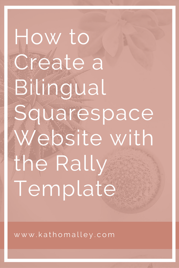 How to Build a Bilingual Squarespace Website using the Rally Template.