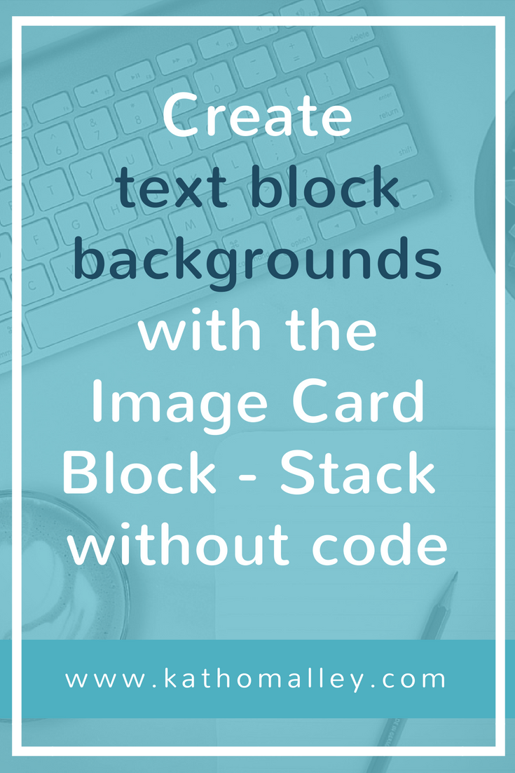 How to create text block backgrounds with the Image Card Block in Squarespace. No code necessary.