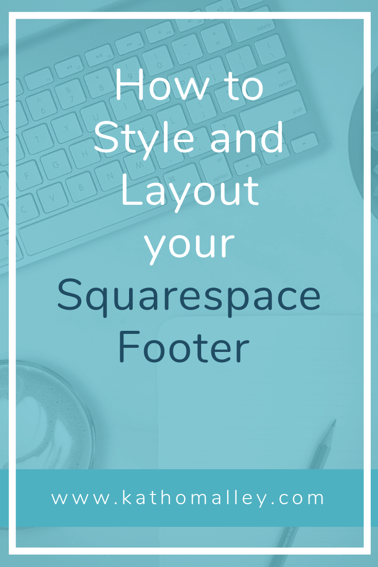 Learn How to Style and Layout Your Squarespace Footer