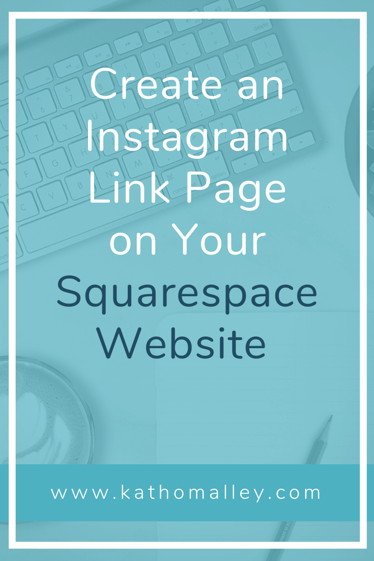Here's How to Create an Instagram Link Page on your Squarespace Website