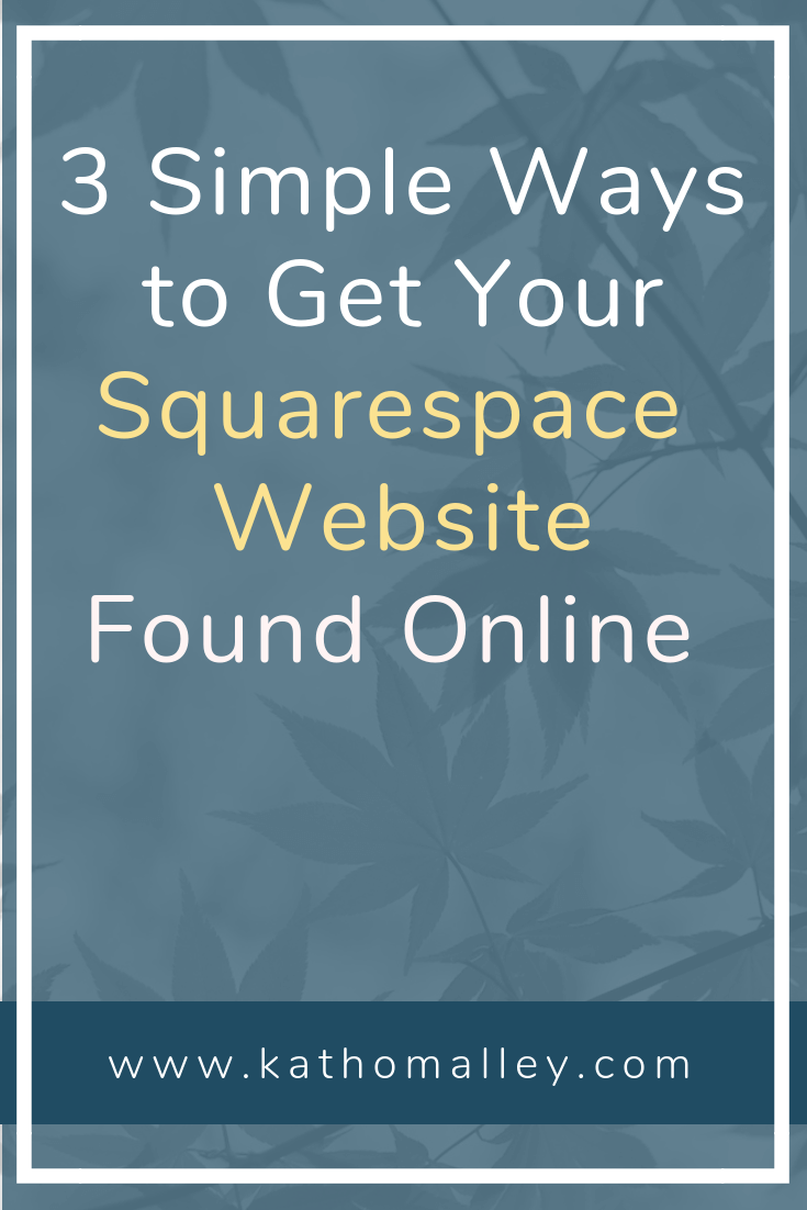 Get Found Online with Squarespace SEO, Blogging with Squarespace and Social Media