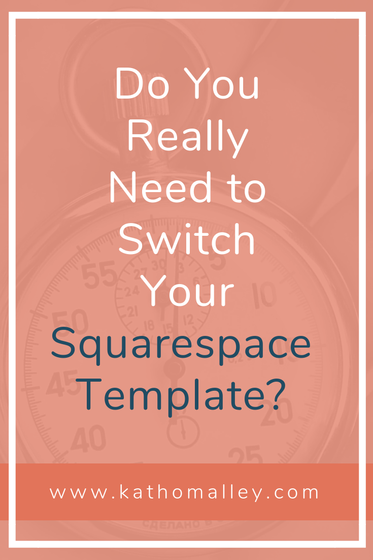 Do You Really Need to Switch Your Squarespace Template?