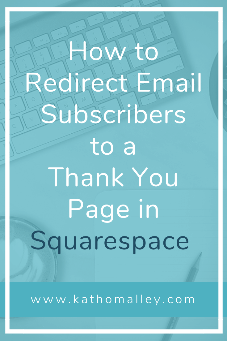 How to Redirect Email Subscribers to a Thank You Page in Squarespace.png
