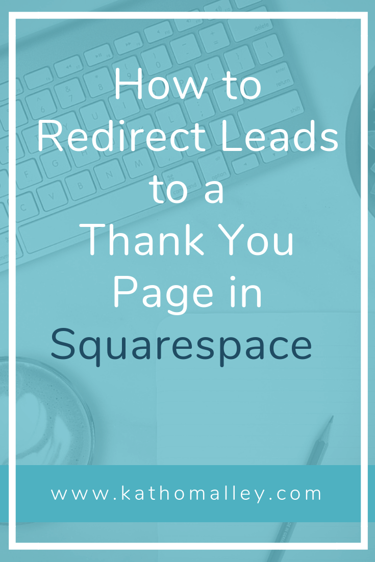 How to Redirect Leads to a Thank You Page Via the Squarespace Form Block
