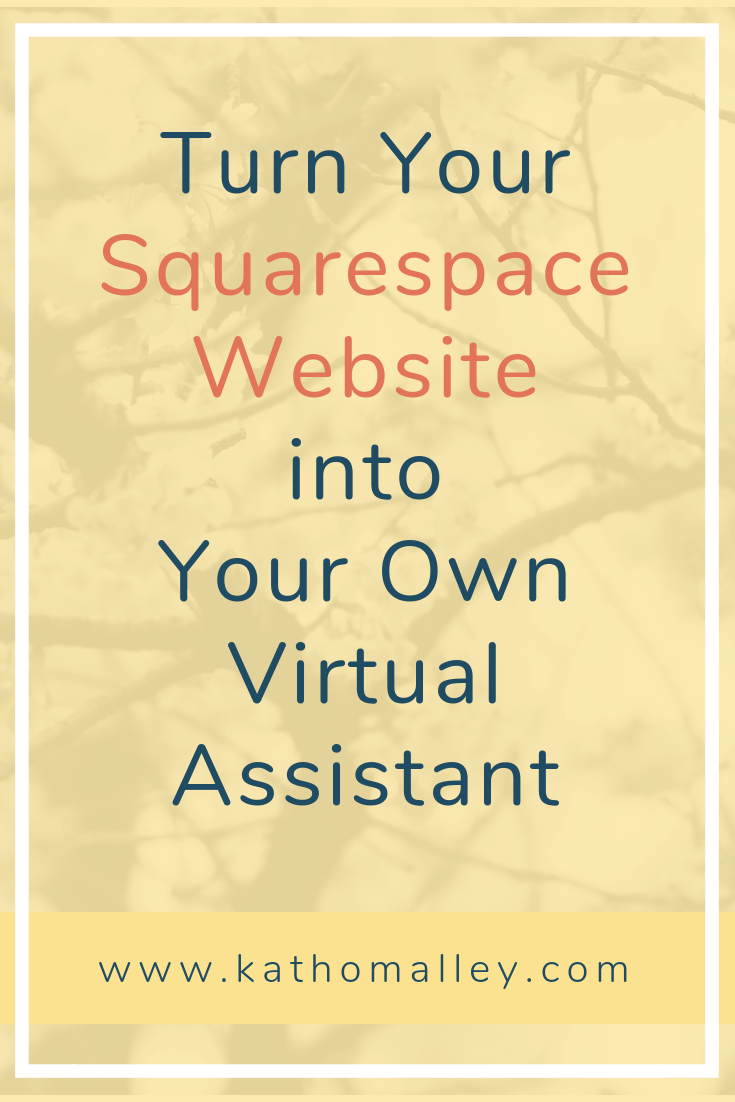Image of the Blog Title: Turn Your Squarespace Website into Your Very Own Virtual Assistant.
