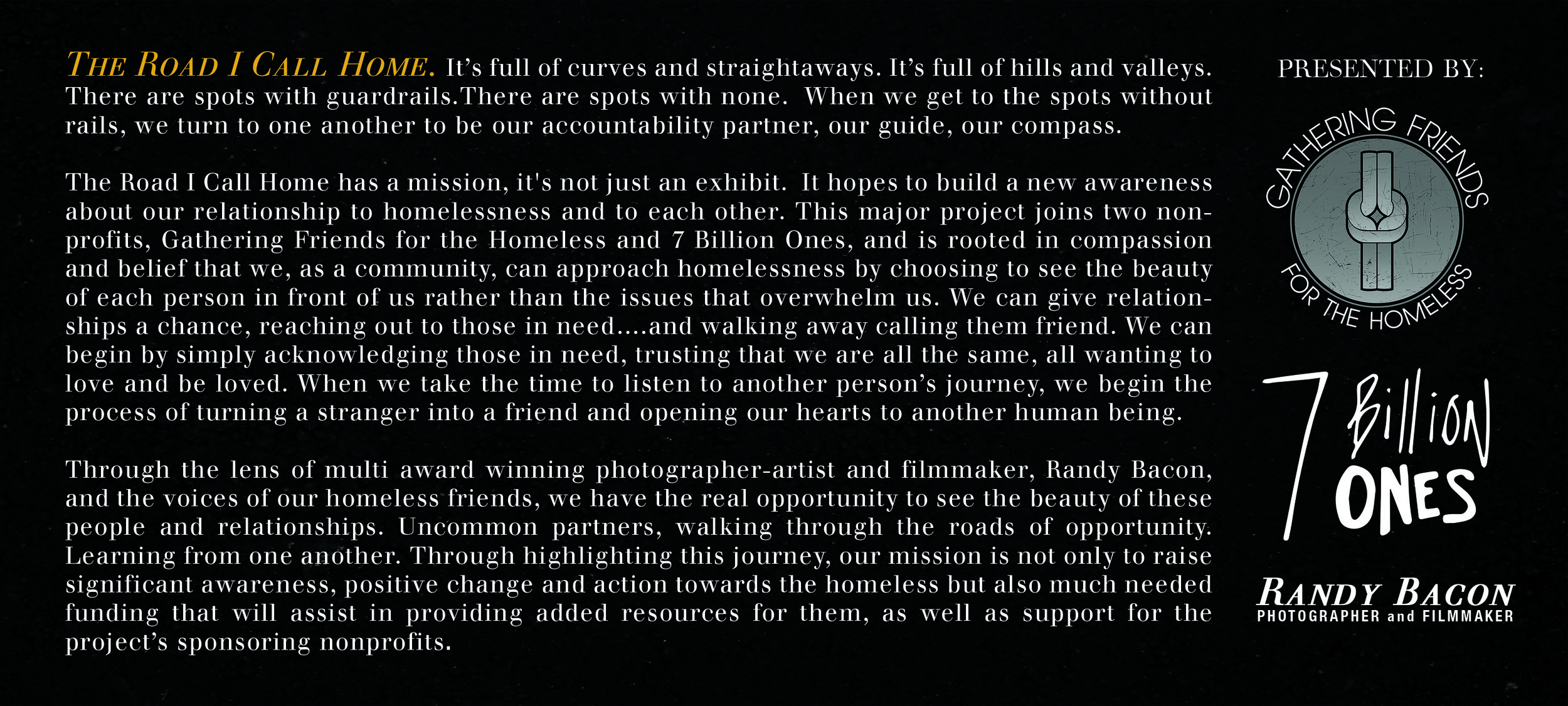 """James' story is part of the significant project """"The Road I Call Home"""" which aims to bring new awareness, action, resources and love to the many, many special homeless people that call the road their home. It features over 45 individuals and includes an art exhibition of portraits, written stories, short-films and a planned future release of a corresponding coffee table art book. The project is in partnership with Gathering Friends for the Homeless."""