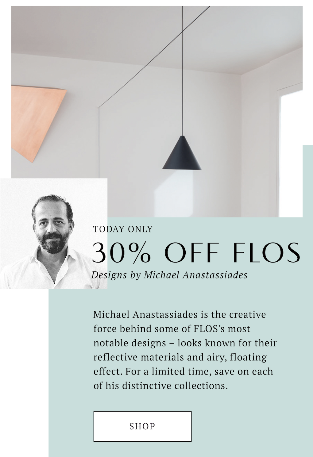 SL:  FLOS lighting. 30% off. Today only.  TL:  (You don't want to miss this.)