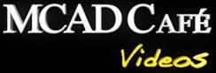 MCAD CAFE'  Videos