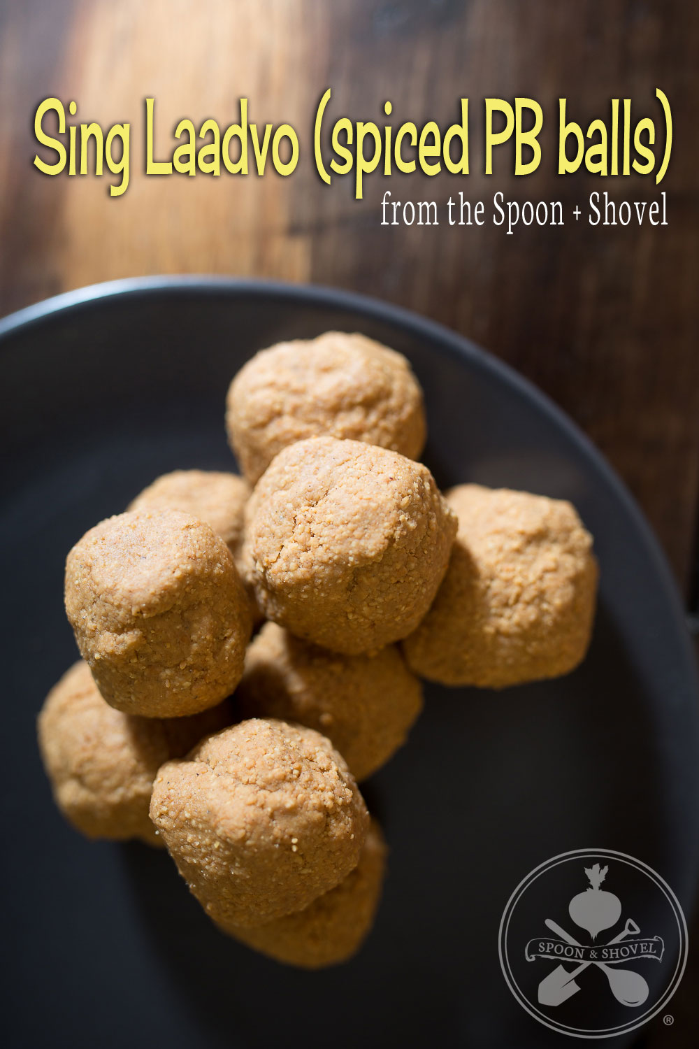 Sing laadvo (spiced Indian PB balls) from The Spoon + Shovel