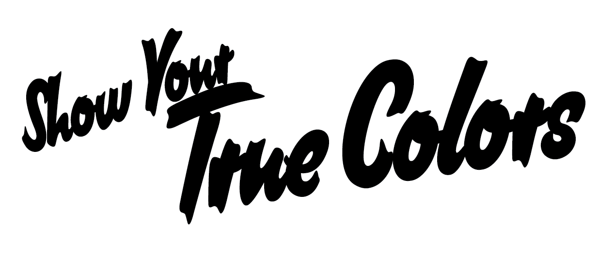 Show your true colors.png
