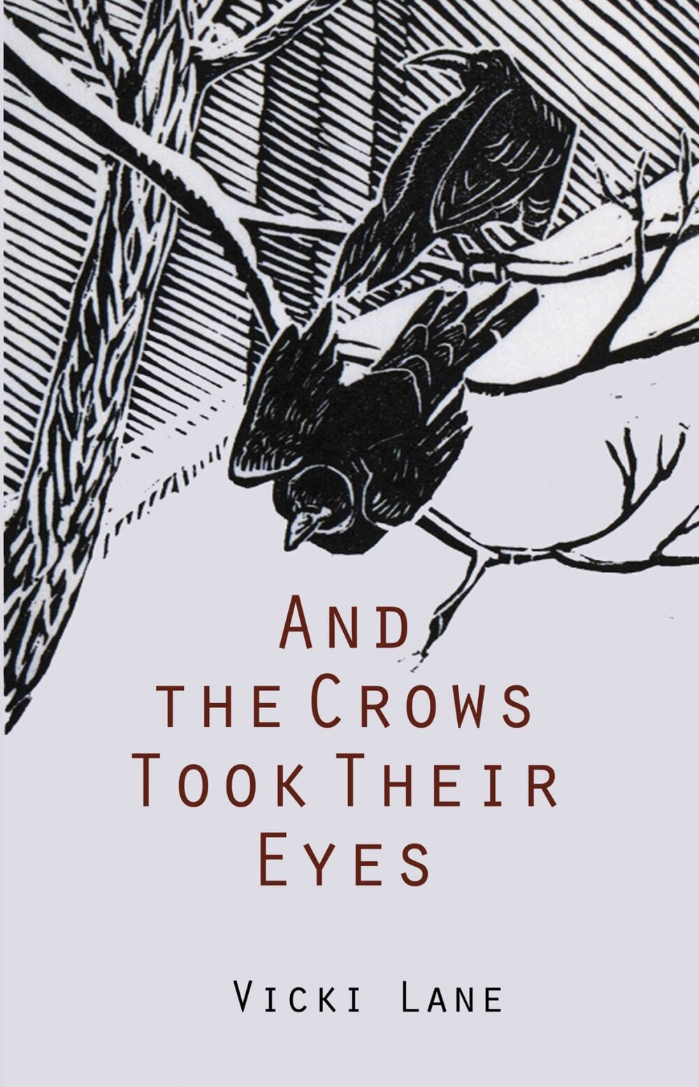 Cover art to the historical novel And the Crows Took Their Eyes by Vicki Lane