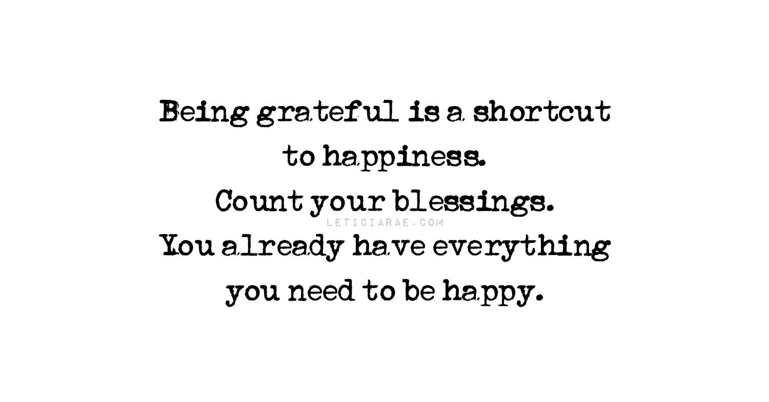 Gratitude is a shortcut to happiness.