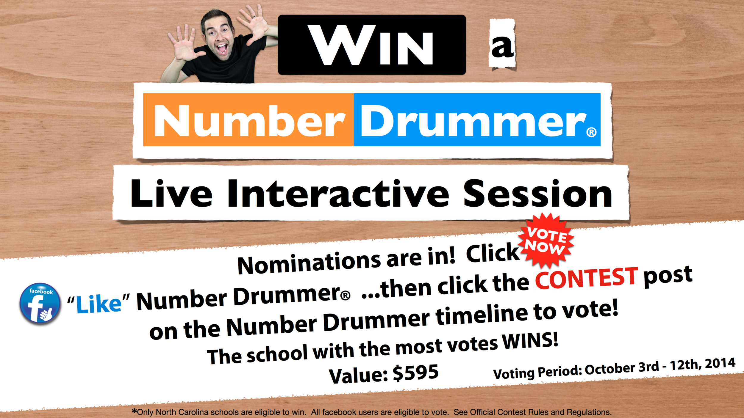 "Voting takes place on the Number Drummer facebook page ONLY.   Select ""VOTE NOW"" for a direct link to the Number Drummer facebook page.  Must have facebook account in order to participate in the voting phase.  See the  Official Contest Rules & Regulations  for more information."