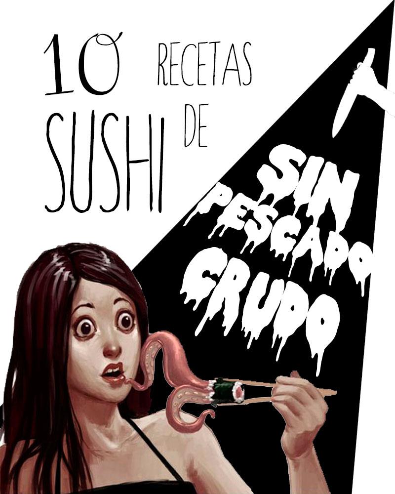 recetas de sushi sin pescado crudo