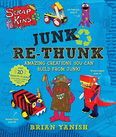 ScrapKins: Junk Re-Thunk - Amazing Creations You Can Make from Junk!Paperback, Ages 6–10ISBN 978-1-62779-133-5Fiction / 80 pages / 8.5