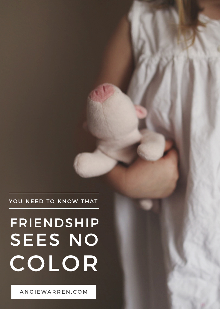 Friendship Sees No Color // An Essay on Motherhood and Friendship // Angie Warren