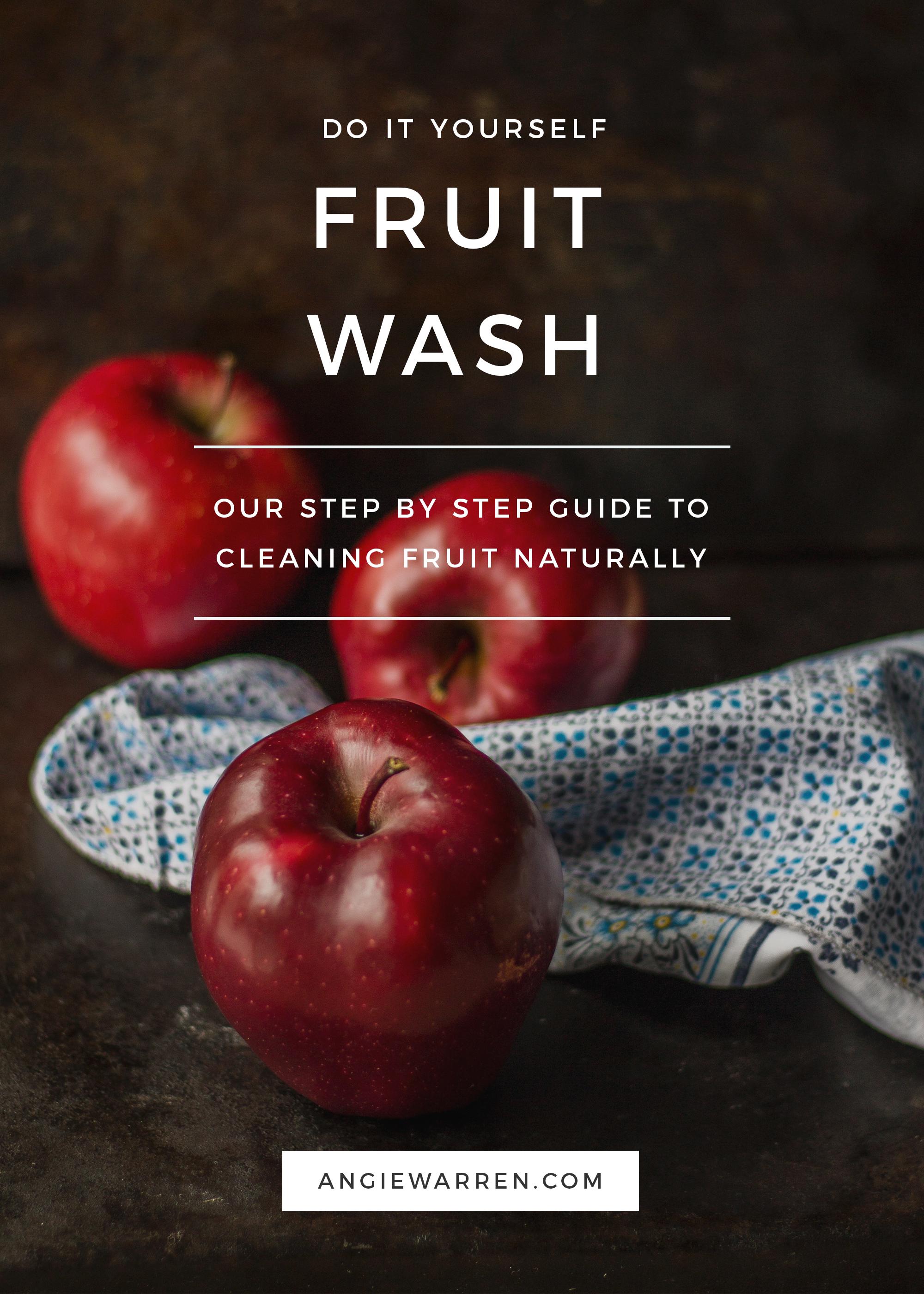 DIY NATURAL FRUIT CLEANER | www.angiewarren.com