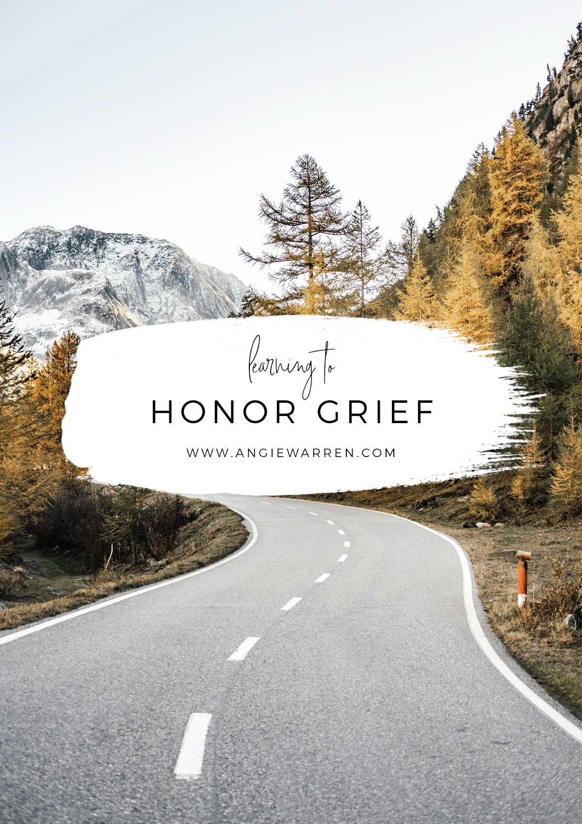 Learning to Honor Grief / www.angiewarren.com