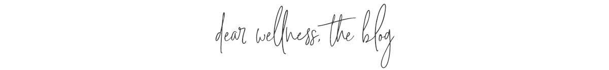 dear wellness / www.angiewarren.com