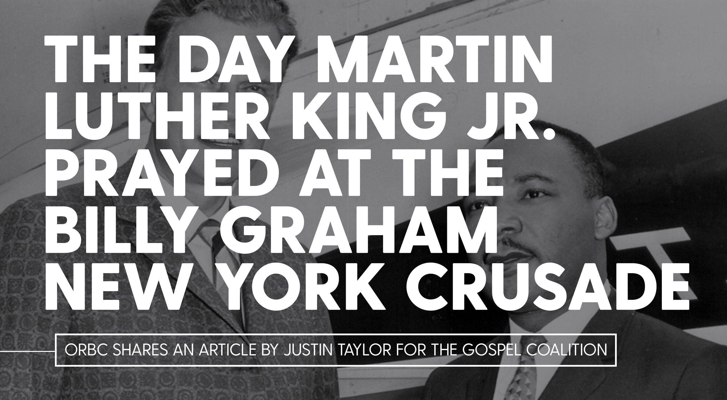 The Day Martin Luther Luther King Jr. Prayed at the Billy Graham New York Crusade.jpg