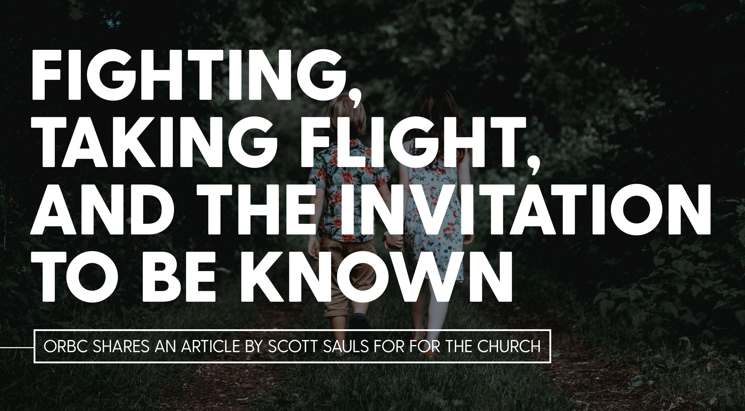 Fighting, Taking Flight, and the Invitation to be Known.jpg