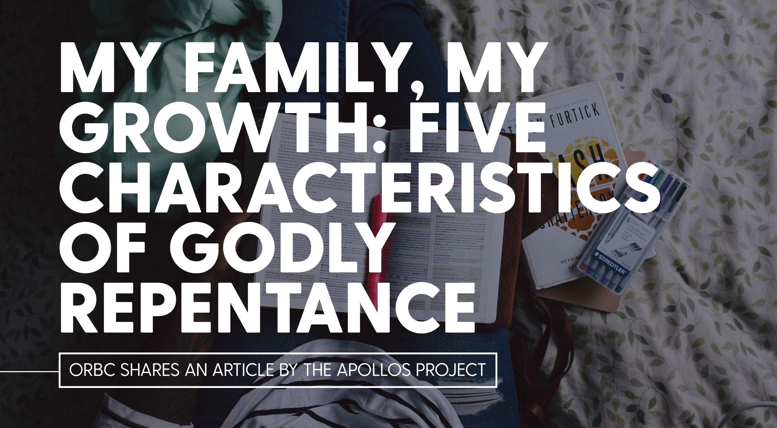 My Family, My Growth- Five Characteristics of Godly Repentance.jpg