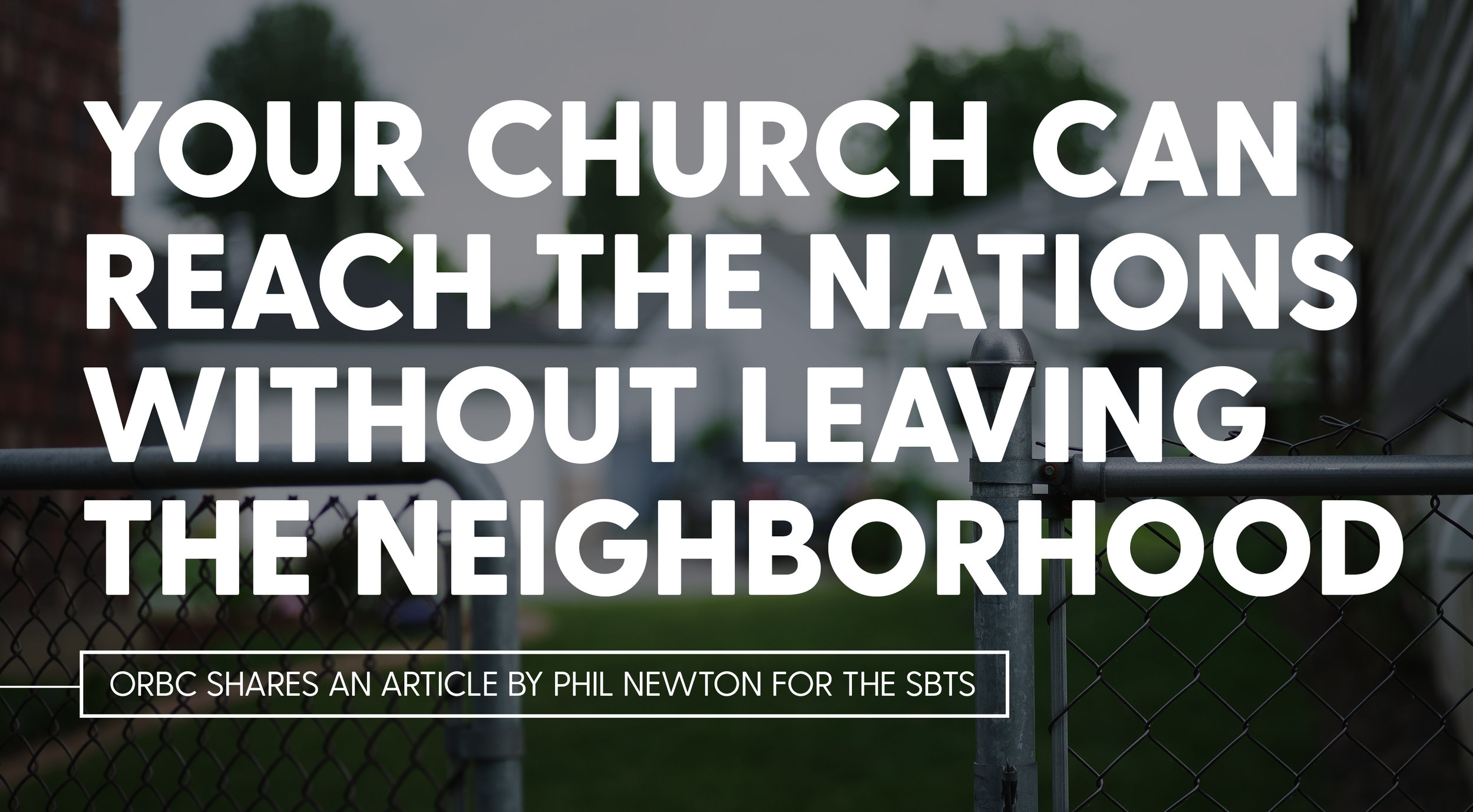 Your Church Can Reach the Nations Without Leaving the Neighborhood.jpg
